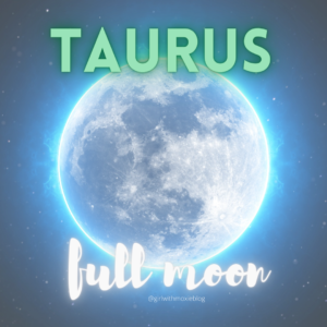 full moon in Taurus, Taurus full moon, full moon, Taurus moon, astrology, girl with moxie
