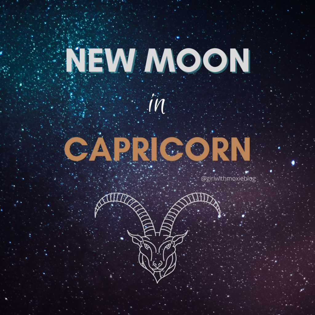 new moon in Capricorn, new moon, Capricorn moon, Capricorn new moon, January 2021 new moon, astrology, girl with moxie