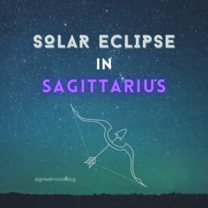 new moon, solar eclipse, solar eclipse in Sagittarius, Sagittarius solar eclipse December 2020, astrology, girl with moxie