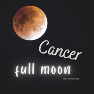 Cancer full moon, full moon, Cancer, Moon, astrology, girl with moxie