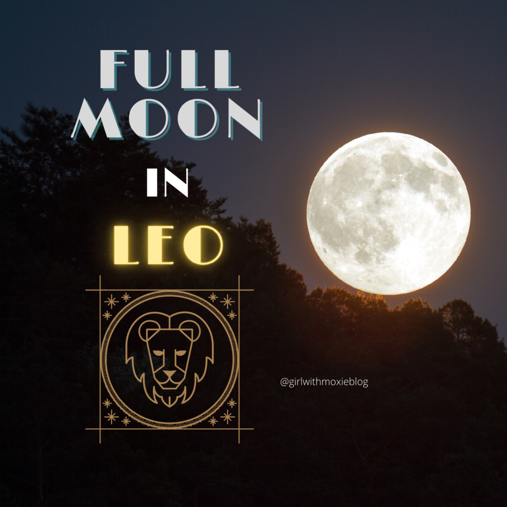 Leo full moon, Leo moon, full moon in Leo, Leo, astrology, Aquarius season, full moon, moon cycles, girl with moxie