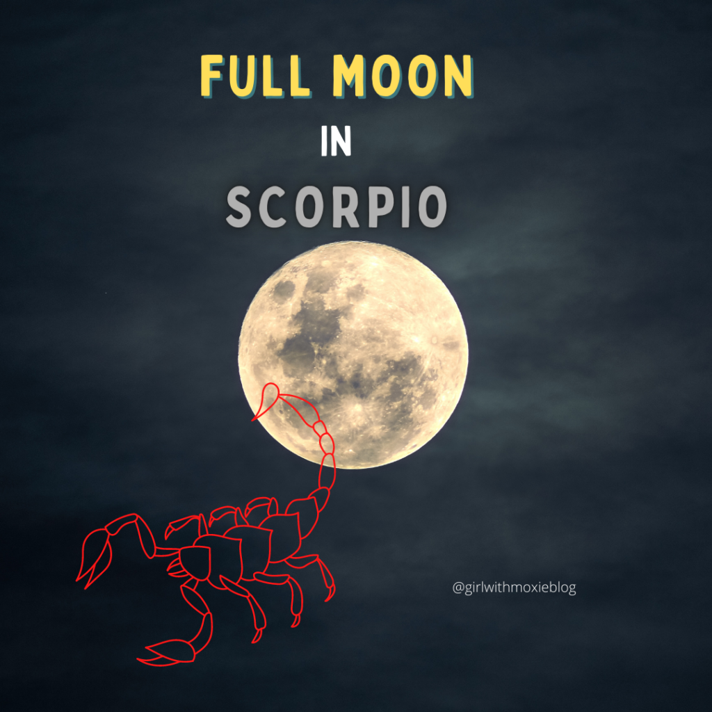 scorpio full moon, full moon in Scorpio, Scorpio, full moon, astrology, girl with moxie