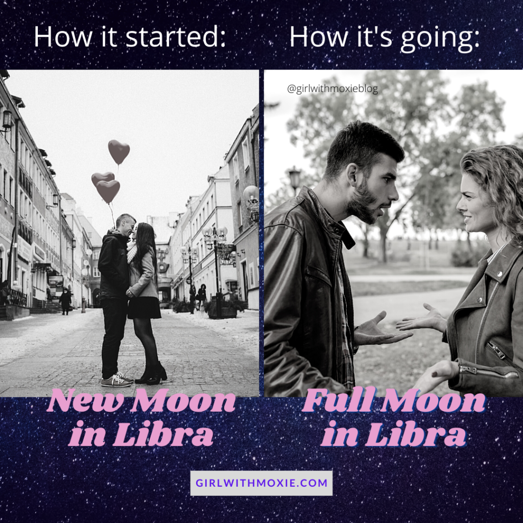 how it started, how it's going, Libra new moon, Libra full moon, moon cycles, moon, Libra, new moon, full moon, astrology, girl with moxie, cuffing season, spring itch, relationships